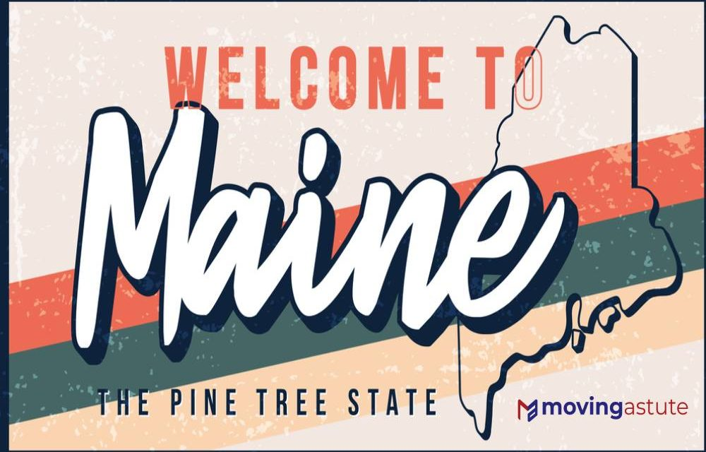Moving to Maine – Relocation Guide for 2021